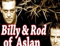 Billy & Rob   of ASLAN